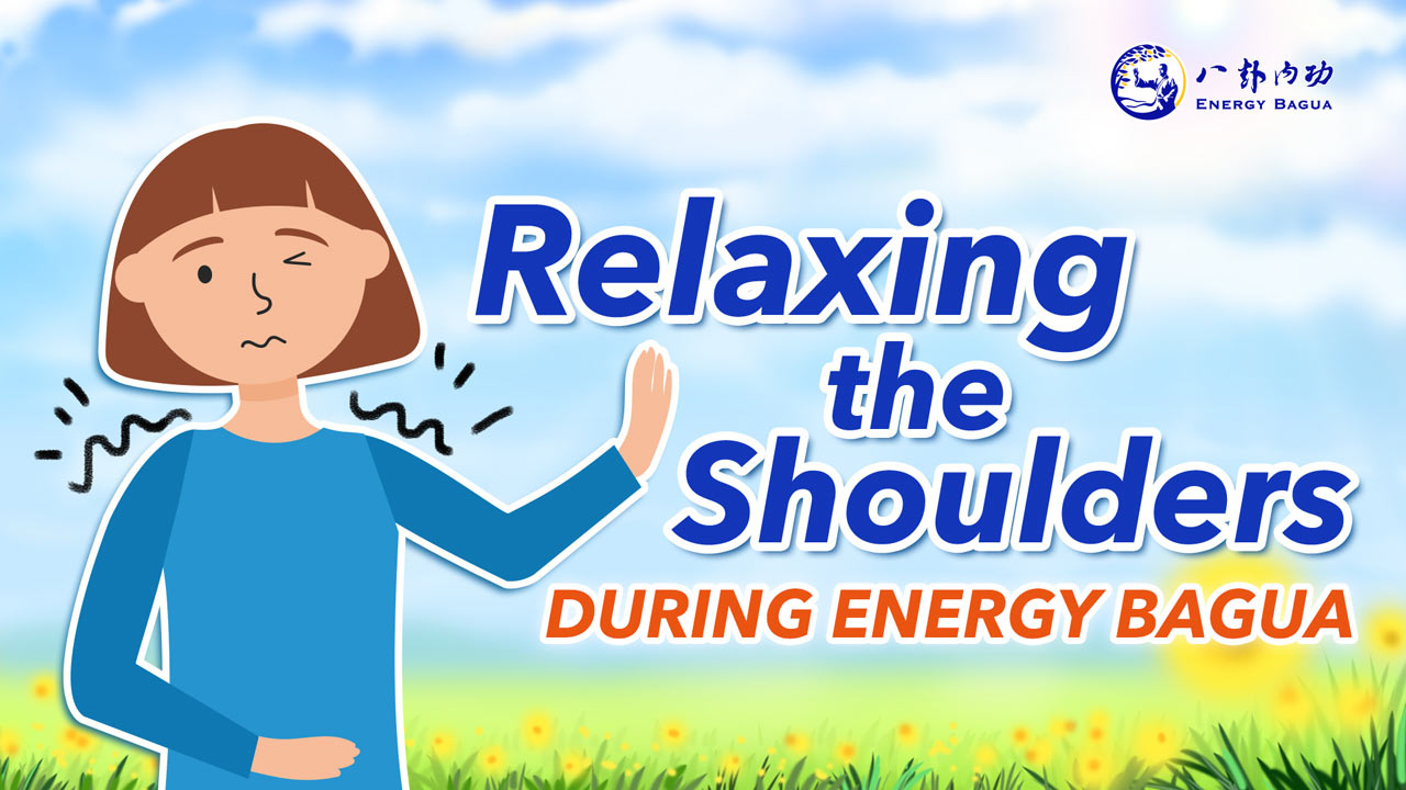 Relaxing the Shoulders During Energy Bagua
